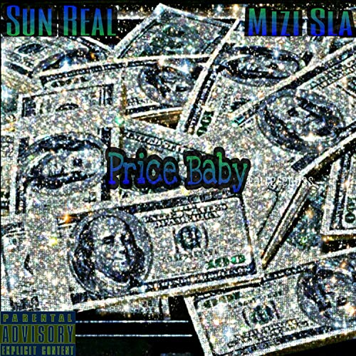 Price Baby (feat. Sun Real) [Explicit]