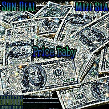 Price Baby (feat. Sun Real)