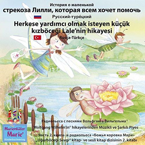 Istoria o malenkoj strekoze Lilli, kotoraja wsem xochet pomoch'! Russkij - Ture'cki audiobook cover art