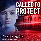Called to Protect: Blue Justice Series, Book 2 - Lynette Eason