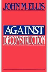 Against Deconstruction Kindle Edition
