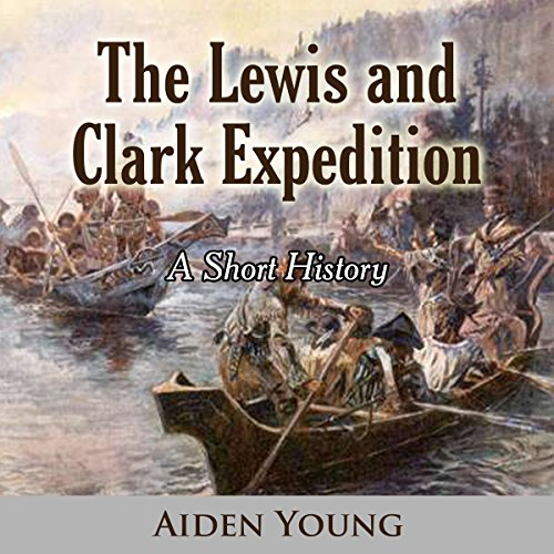 The Lewis and Clark Expedition audiobook cover art