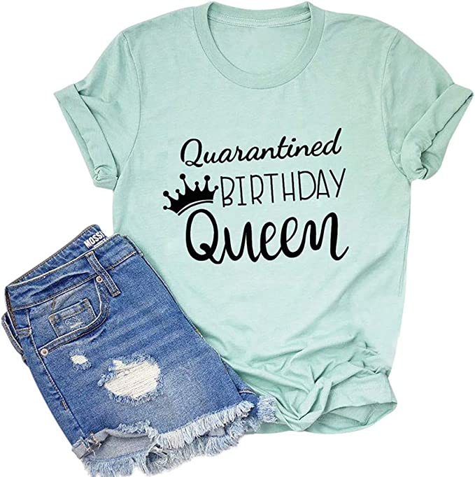 Birthday Quarantine Shirt Funny Print Graphic 2021 Women Q T Shirt Pink