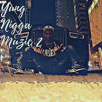 Yung Nigga Muzic 2