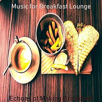 Echoes of Making Breakfast