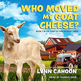 Who Moved My Goat Cheese?     Farm-to-Fork Mystery Series, Book 1              By:                                                                                                                                 Lynn Cahoon                               Narrated by:                                                                                                                                 Randye Kaye                      Length: 6 hrs and 38 mins     117 ratings     Overall 4.2