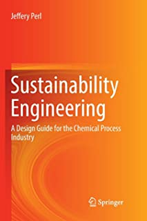 Sustainability Engineering: A Design Guide for the Chemical Process Industry