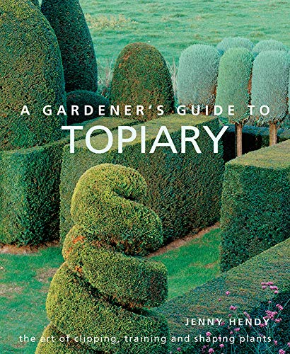 Compare Textbook Prices for A Gardener's Guide to Topiary: The Art Of Clipping, Training And Shaping Plants  ISBN 9780754834496 by Hendy, Jenny