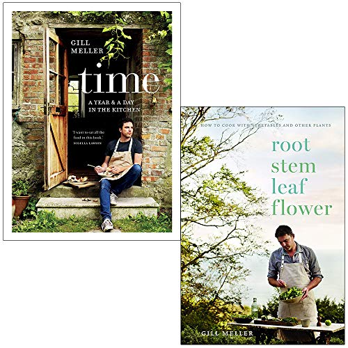 Time A Year and a Day in the Kitchen & Root Stem Leaf Flower By Gill Meller 2 Books Collection Set