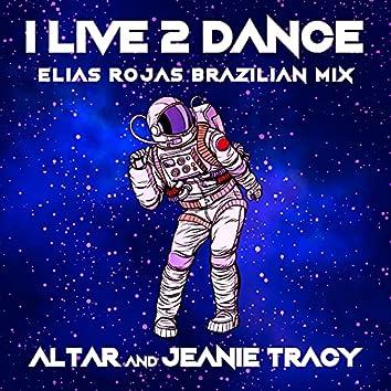 I Live 2 Dance (Elias Rojas Brazilian Mix)