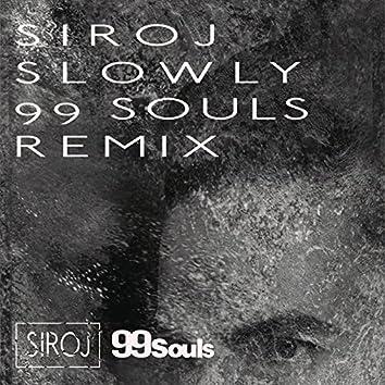 Slowly (99 Souls Remix [Radio Edit])