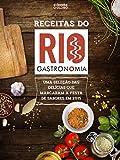 Receitas do Rio Gastronomia: Uma seleção das delícias que marcaram a festa de sabores em 2015 (Portuguese Edition)