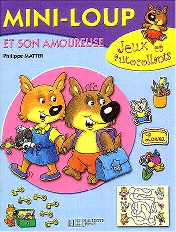 Mini-Loup et son amoureuse : Jeux et autocollants