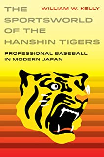 Sportsworld of the Hanshin Tigers (Sport in World History)