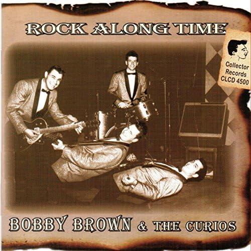 Bobby Brown & The Curios