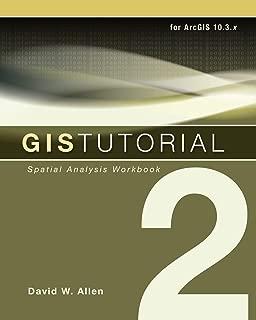 GIS Tutorial 2: Spatial Analysis Workbook (GIS Tutorials)