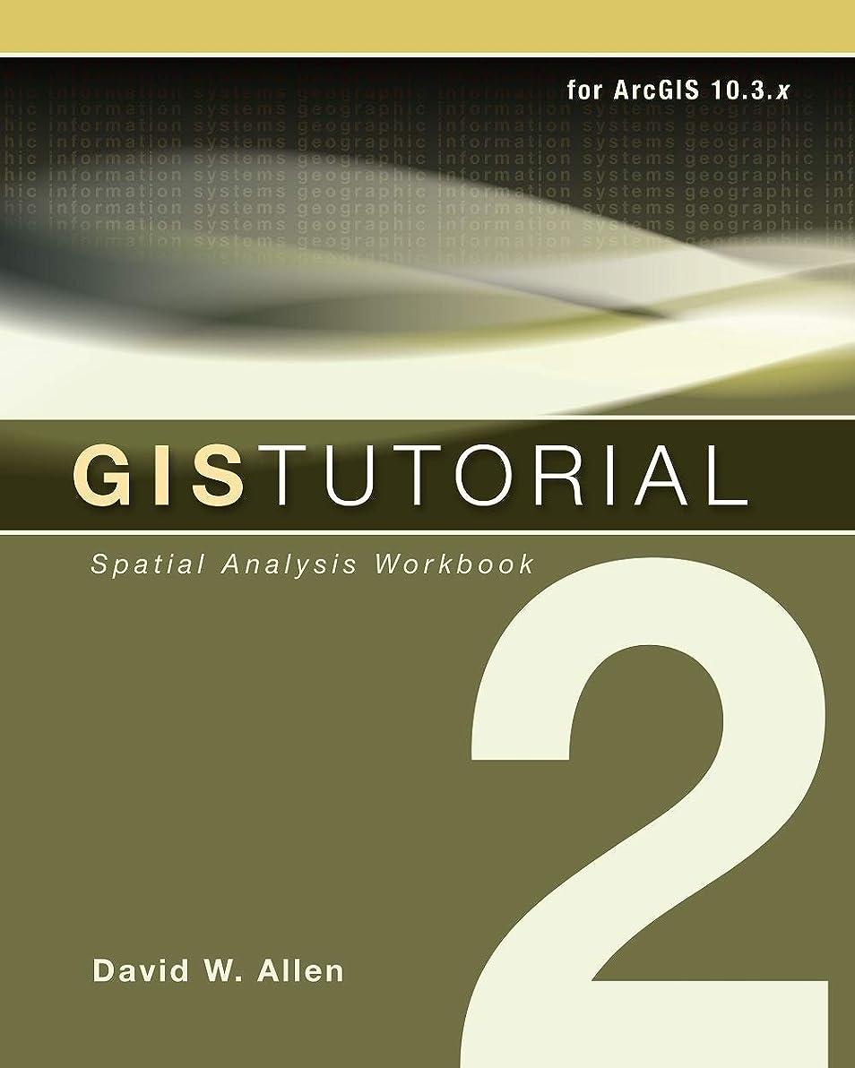 セットするどちらか符号GIS Tutorial 2: Spatial Analysis Workbook (GIS Tutorials) (English Edition)