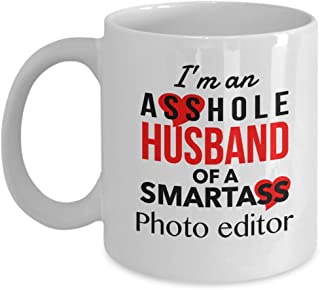 I'm An Asshole Husband of A Smartass Photo Editor Funny Coffee Mug, Valentine's Day Birthday Day Christmas Gift Idea For Husband From Wife