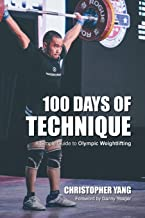 100 Days of Technique: A Simple Guide to Olympic Weightlifting