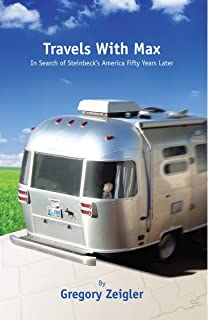 Travels With Max:In Search of Steinbeck's America Fifty Years Later
