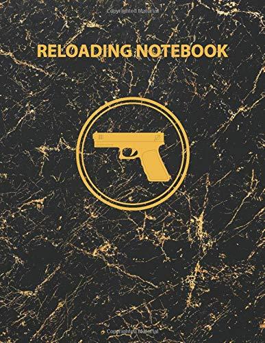 Reloading Notebook: A Reloaders Log Book, Advanced Detailed Hand Reloading Data Log Sheets to Log All Your Favorite Ammunition, Reloading Ammunition Log Book, Reloading Ammunition Books (Volume 7)