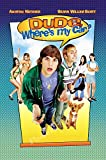 Posters USA - Dude Where is My Car Movie Poster GLOSSY FINISH- MOV272 (24' x 36'...