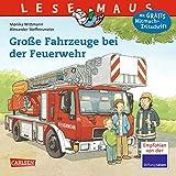LESEMAUS 122: Große Fahrzeuge bei der Feuerwehr (122) - Monika Wittmann