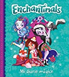 Mi diario mágico (Enchantimals. Libro regalo)