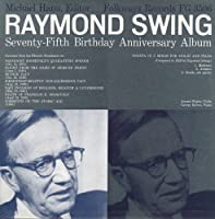 Raymond Swing: Seventy-Fifth Anniversary Album