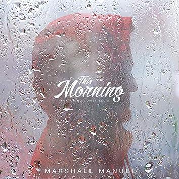 This Morning (feat. Corey Ellis)