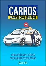 Carros - Manutenção e Cuidados: Dicas práticas e fáceis para cuidar do seu carro (Portuguese Edition)