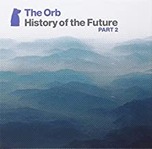 the orb history of the future part 2