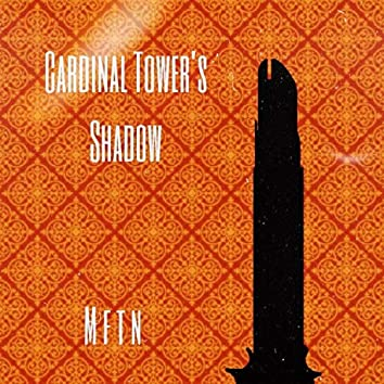 Cardinal Tower's Shadow
