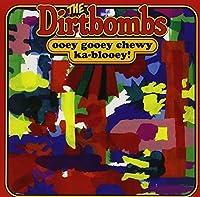 Ooey Gooey Chewy Ka-Blooey! by The Dirtbombs (2013-09-17)