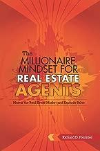 The Millionaire Mindset for Real Estate Agents: Master the Real Estate Market & Explode Sales