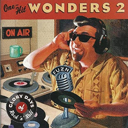 One Hit Wonders 2: Glory Days of Rock 'N' Roll