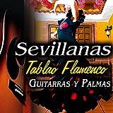 Canción Andaluza. Sevillanas, Flamenco, Rumbas para Feria de Abril y Rocio. Tablao Flamenco. Guitarras y Palmas.