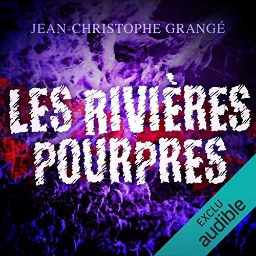 Les rivières pourpres                   De :                                                                                                                                 Jean-Christophe Grangé                               Lu par :                                                                                                                                 José Heuzé                      Durée : 11 h et 34 min     76 notations     Global 4,4
