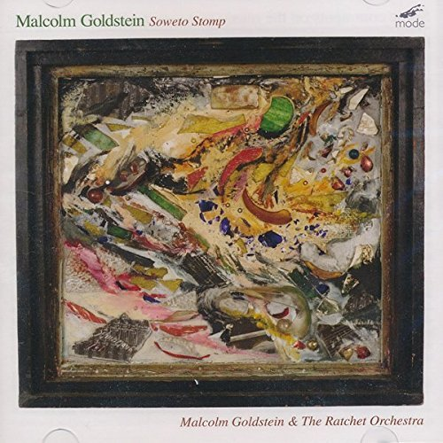 Goldstein: Soweto Stomp by MALCOLM / RATCHET ORCHESTRA GOLDSTEIN (2013-08-03)