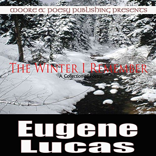 The Winter I Remember                   De :                                                                                                                                 Eugene Lucas                               Lu par :                                                                                                                                 Donald R. Emero                      Durée : 11 min     Pas de notations     Global 0,0