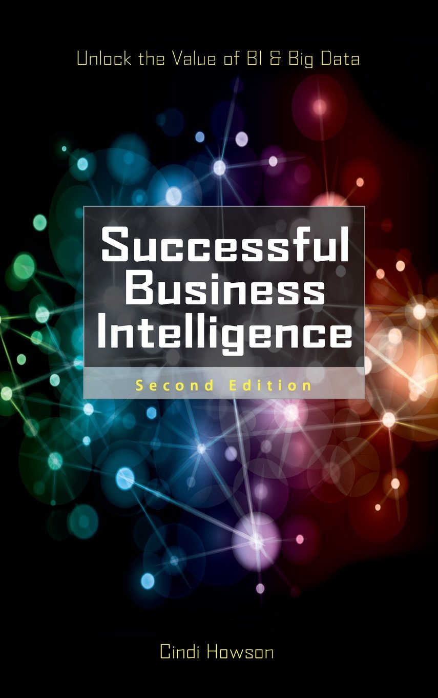 Download Successful Business Intelligence: Unlock The Value Of BI & Big Data, Second Edition 