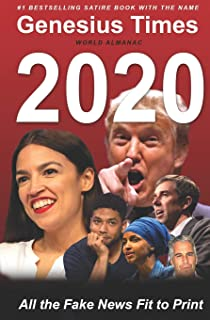 Genesius Times World Almanac 2020: All the Fake News Fit to Print