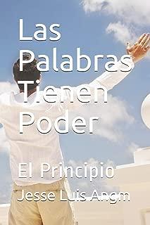 Las Palabras Tienen Poder: El Principio (Spanish Edition)