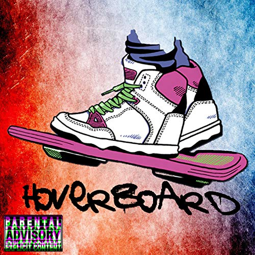 Hoverboard [Explicit]