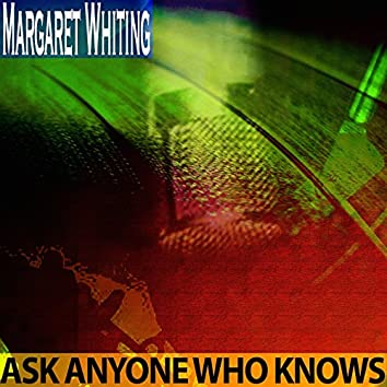 Ask Anyone Who Knows (Remastered)