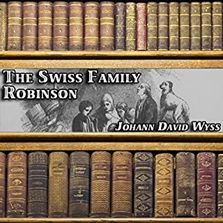 The Swiss Family Robinson                   By:                                                                                                                                 Johann David Wyss                               Narrated by:                                                                                                                                 Dick Hill                      Length: 13 hrs and 19 mins     1 rating     Overall 4.0