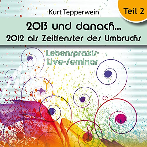2013 und danach... 2012 als Zeitfenster des Umbruchs - Teil 2 Titelbild