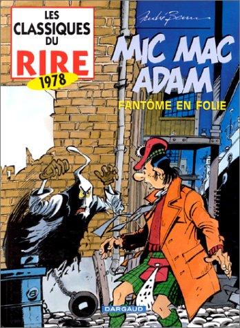 Les classiques du rire, tome 5 : Mic Mac Adam Fantome en folie