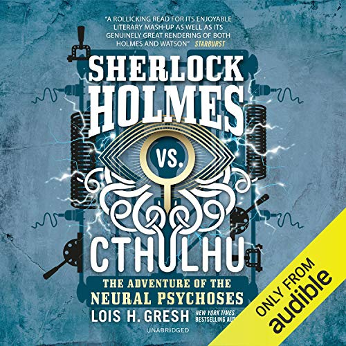 Sherlock Holmes vs. Cthulhu: The Adventure of the Neural Psychoses cover art