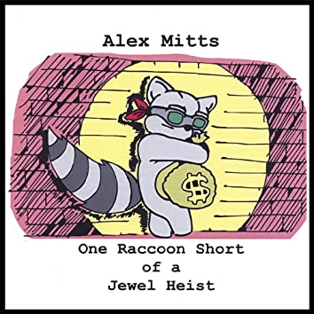 One Raccoon Short of a Jewel Heist